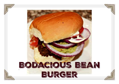 Bodacious Bean Burgers!