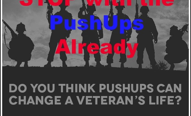 Stop With the Veterans' Push-Up Campaign Already!
